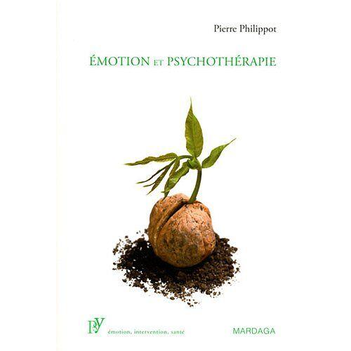 Pierre Philippot - Emotion et psychothérapie - Preis vom 03.05.2021 04:57:00 h