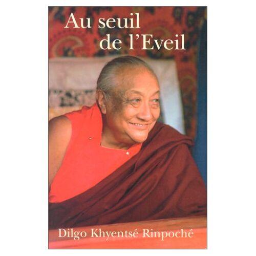 Dilgo Khyentse Rinpoche - AU SEUIL DE L'EVEIL - Preis vom 09.05.2021 04:52:39 h