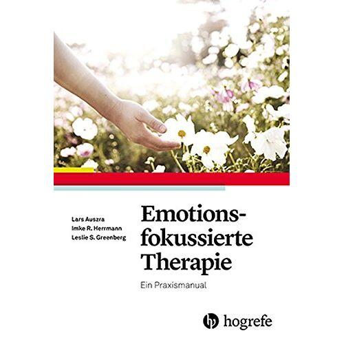 Lars Auszra - Emotionsfokussierte Therapie: Ein Praxismanual - Preis vom 05.05.2021 04:54:13 h