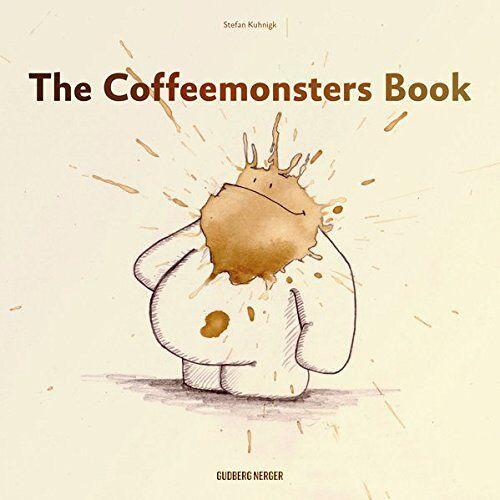 Stefan Kuhnigk - The Coffeemonsters Book: Aus Kaffeeflecken werden Monster - Preis vom 17.01.2021 06:05:38 h