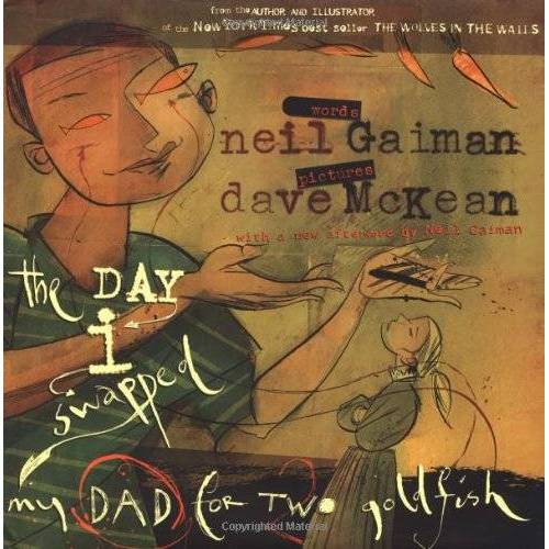 Neil Gaiman - The Day I Swapped My Dad for Two Goldfish - Preis vom 13.05.2021 04:51:36 h