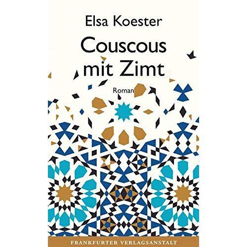 Elsa Koester - Couscous mit Zimt (Debütromane in der FVA) - Preis vom 16.04.2021 04:54:32 h