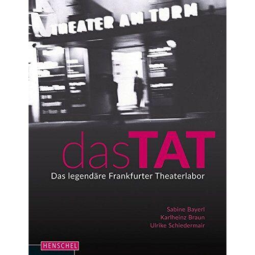 Sabine Bayerl - Das TAT: Das legendäre Frankfurter Theaterlabor - Preis vom 13.05.2021 04:51:36 h