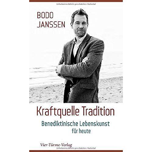 Bodo Janssen - Kraftquelle Tradition. Benediktinische Lebenskunst für heute - Preis vom 31.03.2020 04:56:10 h