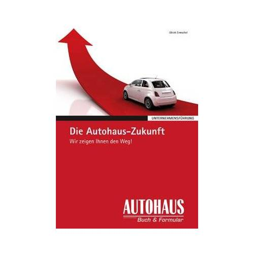 Ulrich Ermschel - Die Autohaus-Zukunft: Wir zeigen Ihnen den Weg! - Preis vom 22.04.2021 04:50:21 h