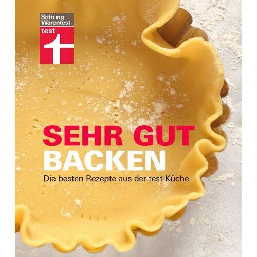 Vera Kaftan-Namyslowski - Sehr gut backen: Die besten Rezepte aus der test-Küche - Preis vom 10.04.2021 04:53:14 h