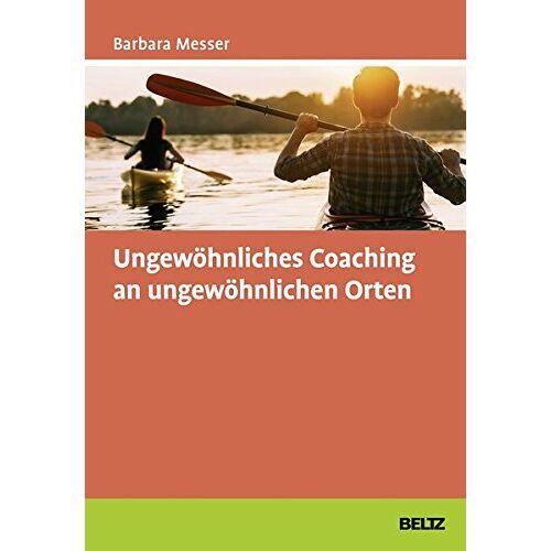 Barbara Messer - Ungewöhnliches Coaching an ungewöhnlichen Orten - Preis vom 20.10.2020 04:55:35 h