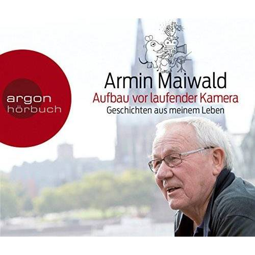 Armin Maiwald - Aufbau vor laufender Kamera: Geschichte meines Lebens - Preis vom 20.10.2020 04:55:35 h