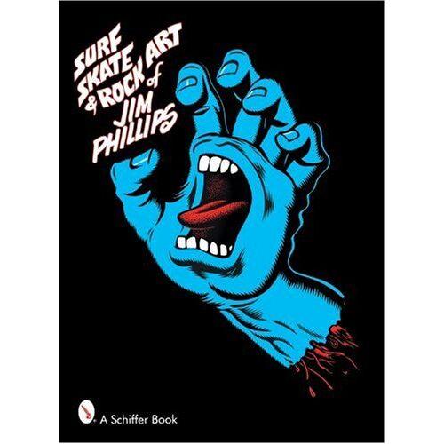 Jim Phillips - Surf, Skate & Rock Art of Jim Phillips: 40 Years of Surf, Skate and Rock Art - Preis vom 18.10.2020 04:52:00 h