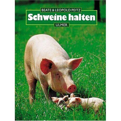 Beate Peitz - Schweine halten - Preis vom 11.05.2021 04:49:30 h