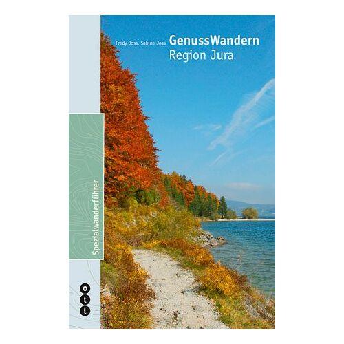 Fredy Joss - GenussWandern: Region Jura - Preis vom 26.02.2021 06:01:53 h