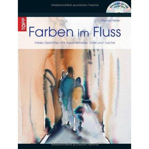 Monika Reiter - Farben im Fluss: Freies Gestalten mit Aquarellfarben, Tinte und Tusche - Preis vom 31.03.2020 04:56:10 h