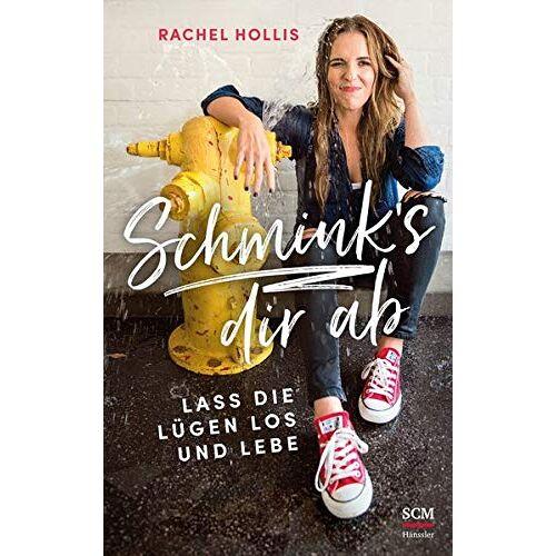 Rachel Hollis - Schmink's dir ab: Lass die Lügen los und lebe - Preis vom 21.10.2020 04:49:09 h