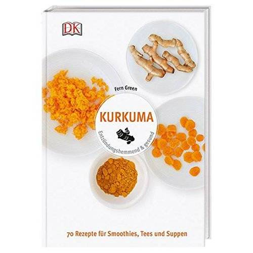 Fern Green - Kurkuma: Entzündungshemmend & gesund. 70 Rezepte für Smoothies, Tees und Suppen - Preis vom 14.05.2021 04:51:20 h