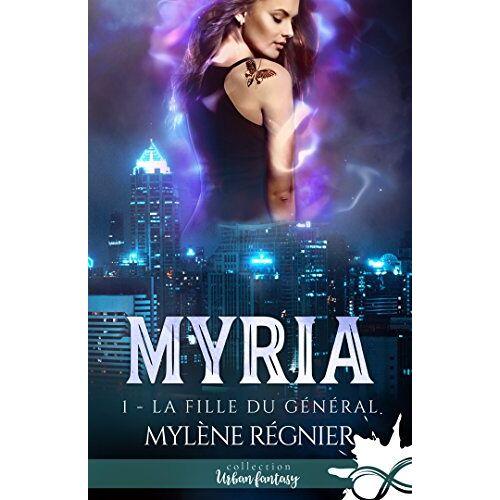 Mylène Régnier - Myria, Tome 1 : La fille du général - Preis vom 10.09.2020 04:46:56 h