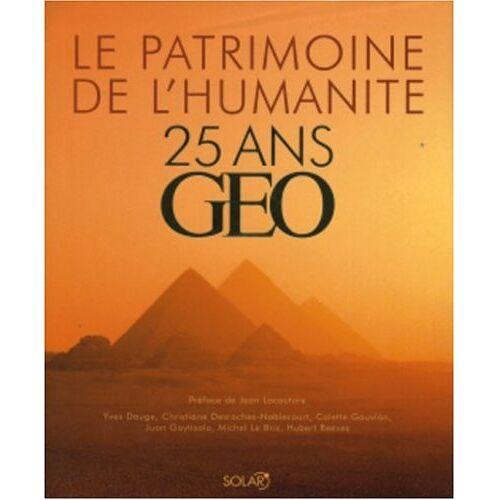 Colette Gouvion - Le patrimoine de l'humanité : 25 ans Géo - Preis vom 19.10.2020 04:51:53 h