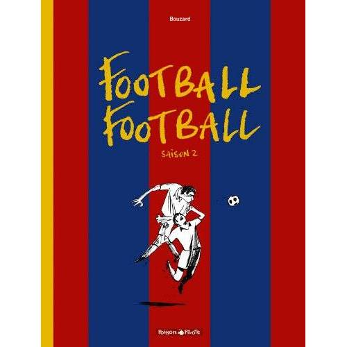 Bouzard - Football Football, tome 2 : Saison 2 - Preis vom 07.07.2020 05:03:36 h