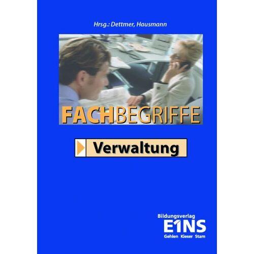 Harald Dettmer - Fachbegriffe Verwaltung - Preis vom 18.04.2021 04:52:10 h