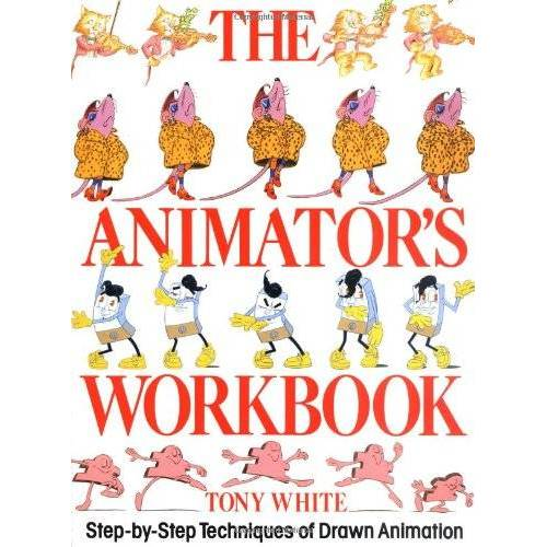 Tony White - The Animator's Workbook: Step-By-Step Techniques of Drawn Animation - Preis vom 14.04.2021 04:53:30 h