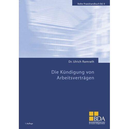 Ulrich Ramrath - Die Kündigung von Arbeitsverträgen - Preis vom 28.02.2021 06:03:40 h