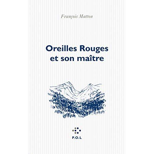 François Matton - Oreilles Rouges et son maître (Fiction) - Preis vom 06.09.2020 04:54:28 h