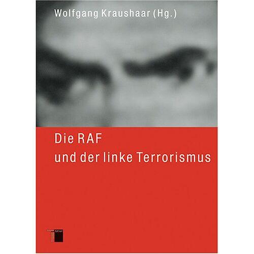 Wolfgang Kraushaar (Hg.) - Die RAF und der linke Terrorismus, 2 Bde. - Preis vom 23.02.2021 06:05:19 h