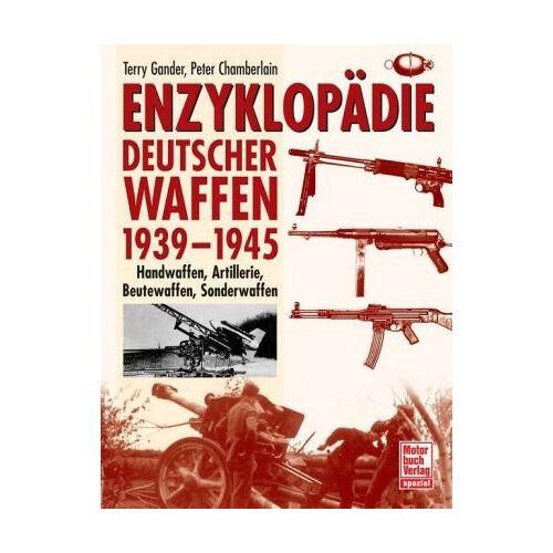 Gander, T. J. - Enzyklopädie deutscher Waffen 1939-1945: Handwaffen, Artillerie, Beutewaffen, Sonderwaffen - Preis vom 18.02.2020 05:58:08 h