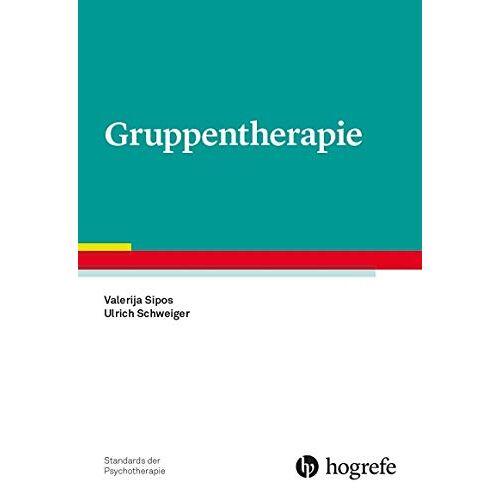 Valerija Sipos - Gruppentherapie (Standards der Psychotherapie) - Preis vom 23.02.2021 06:05:19 h