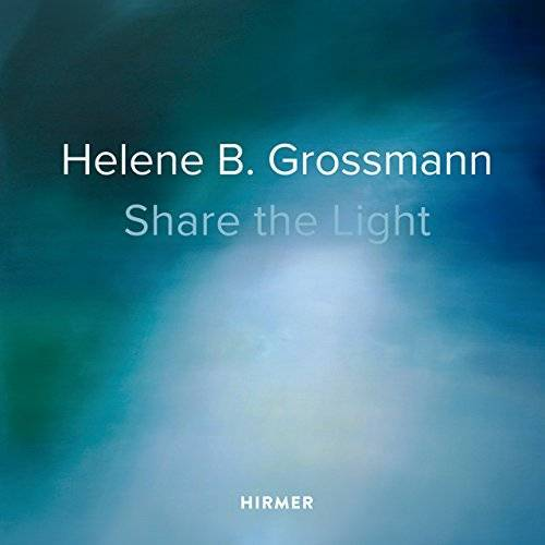 Grossmann, Helene B. - Helene B. Grossmann: Share the Light - Preis vom 04.09.2020 04:54:27 h