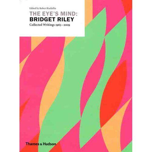 Bridget Riley - Riley, B: The Eye's Mind: Bridget Riley - Preis vom 21.10.2020 04:49:09 h