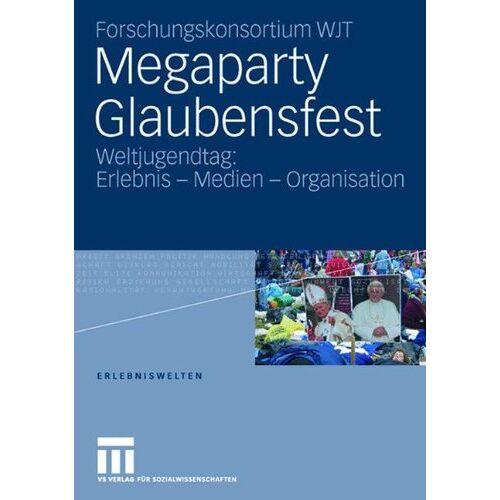 Winfried Gebhardt - Megaparty Glaubensfest: Weltjugendtag: Erlebnis - Medien - Organisation (Erlebniswelten) (German Edition) - Preis vom 11.05.2021 04:49:30 h