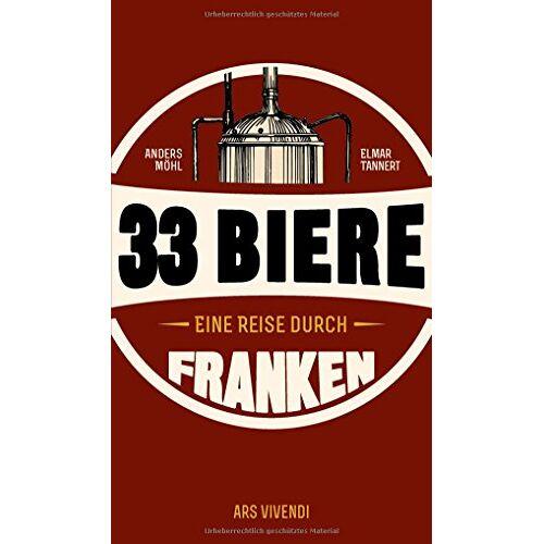 Anders Möhl - 33 Biere - Eine Reise durch Franken - Preis vom 13.05.2021 04:51:36 h