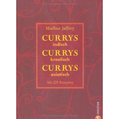 Madhur Jaffrey - Currys, Currys, Currys: indisch - kreolisch - asiatisch - Preis vom 16.04.2021 04:54:32 h