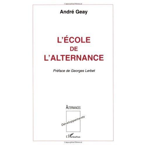 André Geay - L'école de l'alternance - Preis vom 01.03.2021 06:00:22 h