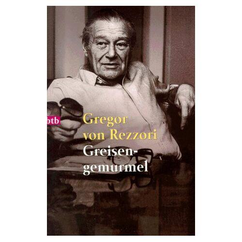 Rezzori, Gregor von - Greisengemurmel. Ein Rechenschaftsbericht. - Preis vom 26.01.2020 05:58:29 h