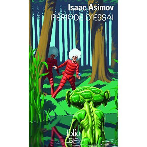 Isaac Asimov - Période d'essai - Preis vom 17.04.2021 04:51:59 h