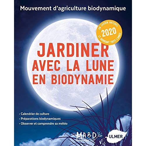 - Jardiner avec la lune en biodynamie - Preis vom 20.10.2020 04:55:35 h