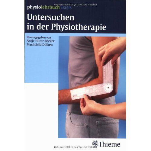 Antje Hüter-Becker - Untersuchen in der Physiotherapie - Preis vom 28.10.2020 05:53:24 h