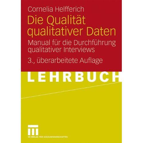 Cornelia Helfferich - Die Qualität qualitativer Daten: Manual für die Durchführung qualitativer Interviews - Preis vom 14.04.2021 04:53:30 h