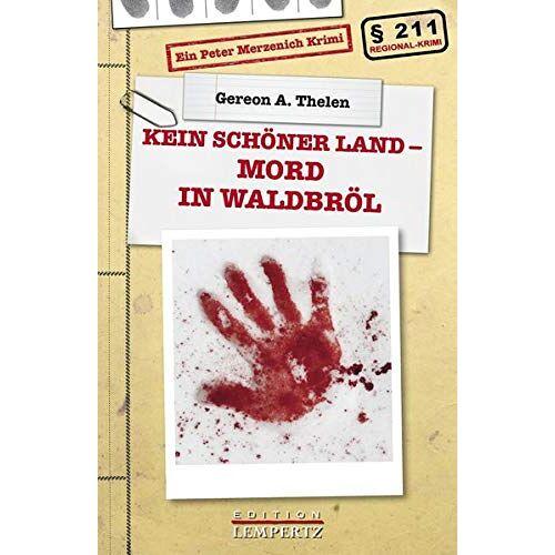 Thelen, Gereon A. - Kein schöner Land - Mord in Waldbröl: Ein Peter-Merzenich-Krimi - Preis vom 19.10.2020 04:51:53 h