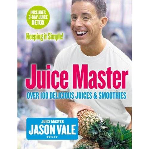 Jason Vale - Juice Master Keeping it Simple: Over 100 Delicious Juices and Smoothies - Preis vom 16.10.2019 05:03:37 h