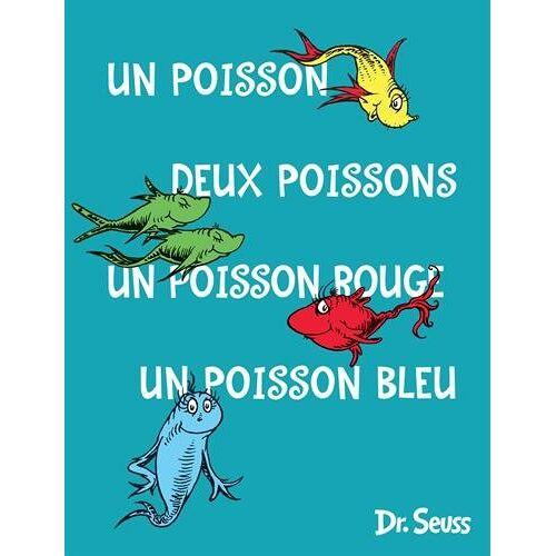 Dr. Seuss - Un poisson deux poisson un poisson rouge un poisson bleu - Preis vom 27.02.2021 06:04:24 h