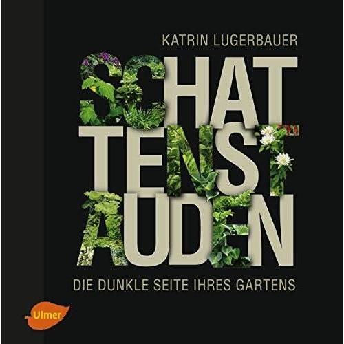 Katrin Lugerbauer - Schattenstauden: Die dunkle Seite Ihres Gartens - Preis vom 20.10.2020 04:55:35 h