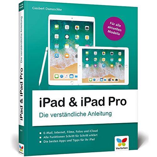 Giesbert Damaschke - iPad & iPad Pro: Die verständliche Anleitung für iPad 9,7'', iPad mini, iPad Air und das neue iPad Pro. Aktuell zu iOS 11 - Preis vom 26.05.2020 05:00:54 h