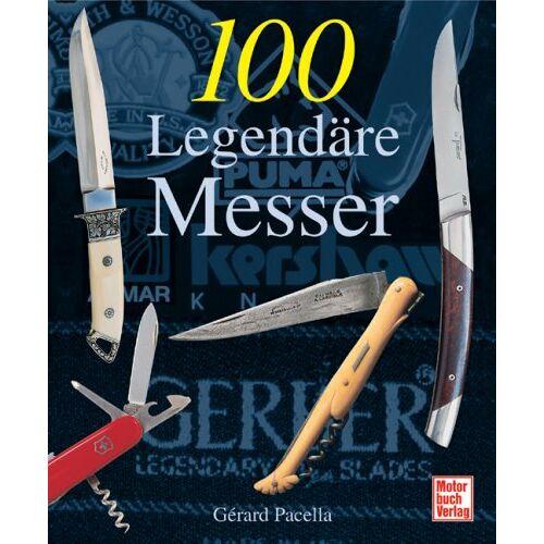 Gérard Pacella - 100 Legendäre Messer - Preis vom 09.04.2021 04:50:04 h