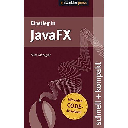 Mike Markgraf - JavaFX - schnell+kompakt - Preis vom 21.10.2020 04:49:09 h