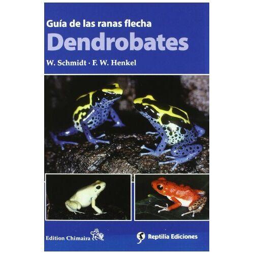 Schmidt / Henkel - Guía de las ranas flecha. Dendrobates - Preis vom 09.04.2021 04:50:04 h