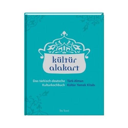 Ralf Frenzel - kültür alakart - Das türkisch-deutsche Kulturkochbuch - Preis vom 04.09.2020 04:54:27 h