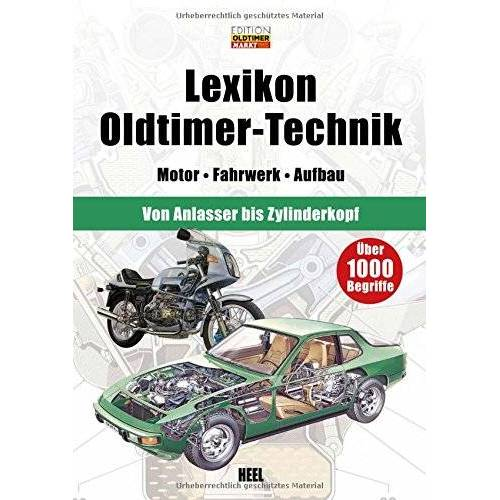 Edition Oldtimer Markt - Lexikon Oldtimer-Technik: Motor - Fahrwerk - Aufbau - Preis vom 07.03.2021 06:00:26 h