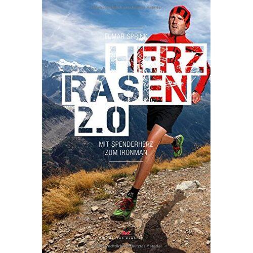 Elmar Sprink - Herzrasen 2.0: Mit Spenderherz zum Ironman - Preis vom 09.04.2021 04:50:04 h